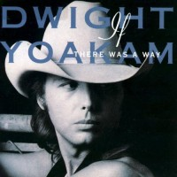 Purchase Dwight Yoakam - If There Was A Way