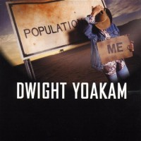 Purchase Dwight Yoakam - Population Me
