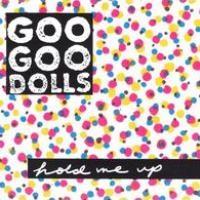 Purchase Goo Goo Dolls - Hold Me Up