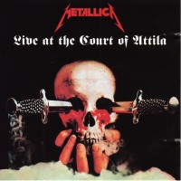 Purchase Metallica - Live at the Court of Attila