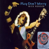 Purchase Mick Ronson - Play Don't Worry