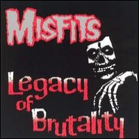 Purchase The Misfits - Legacy of Brutality