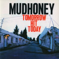 Purchase Mudhoney - Tomorrow Hit Today