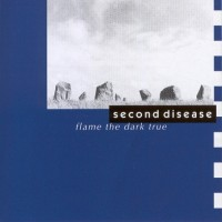Purchase Second Disease - Flame The Dark True