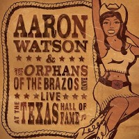 Purchase Aaron Watson - Live at the Texas Hall of Fame