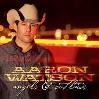 Purchase Aaron Watson - Angels & Outlaws