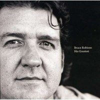 Purchase Bruce Robison - His Greatest