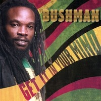 Purchase Bushman - Get It In Your Mind