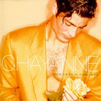 Purchase Chayanne - Volver A Nace r
