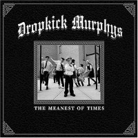 Purchase Dropkick Murphys - The Meanest Of Times