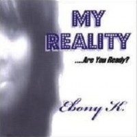 Purchase Ebony K. - My Reality