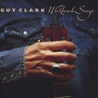 Purchase Guy Clark - Workbench Songs