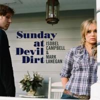 Purchase Isobel Campbell & Mark Lanegan - Sunday At Devil Dirt