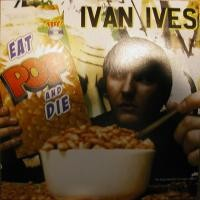 Purchase Ivan Ives - Eat Pop And Die