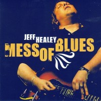 Purchase Jeff Healey - Mess Of Blues