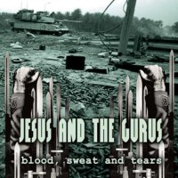 Purchase Jesus And The Gurus - Blood, Sweat And Tears