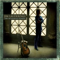Purchase Jim Lauderdale - The Bluegrass Diaries