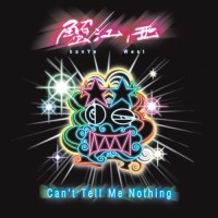 Purchase Kanye West - Can't Tell Me Nothing