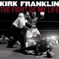 Purchase Kirk Franklin - The Fight Of My Life