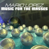 Purchase Mario Lopez - Music For The Masses