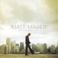 Purchase Matt Maher - Empty And Beautiful