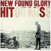 Purchase New Found Glory - Hit Or Miss