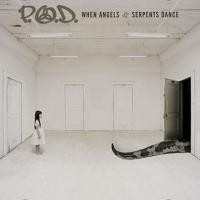 Purchase P.O.D. - When Angels And Serpents Dance