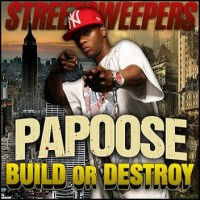 Purchase Papoose - Build Or Destroy