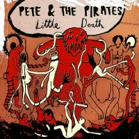 Purchase Pete & The Pirates - Little Death