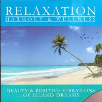 Purchase Relaxation: Harmony & Wellness - Beauty & Positive Vibrations Of Island Dreams
