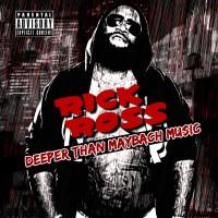 Purchase Rick Ross - Deeper Than Maybach Music