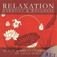 Purchase Relaxation: Harmony & Wellness - Beauty & Positive Vibrations Of Asian Spirit