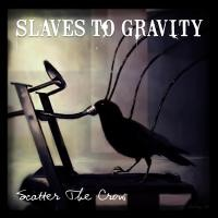 Purchase Slaves To Gravity - Scatter The Crow