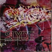 Purchase Slyde - Everyone's Entitled To Our Opinion