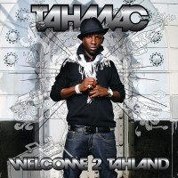 Purchase Tahmac - Welcome 2 Tahland