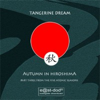 Purchase Tangerine Dream - The Five Atomic Seasons: Part III - Autumn In Hiroshima