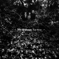 Purchase The Bishops - For Now