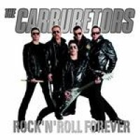 Purchase The Carburetors - Rock 'N' Roll Forever