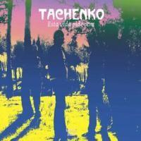 Purchase Tachenko - Esta Vida Pide Otra