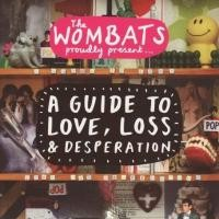 Purchase The Wombats - A Guide To Love, Loss & Desperation