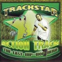 Purchase Trackstar - The Last Hip Hop Hero