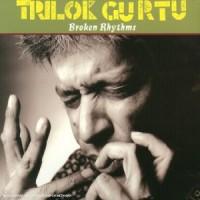 Purchase Trilok Gurtu - Broken Rhythms