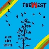 Purchase Tue West - VI Er Nået Hertil
