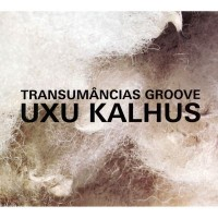Purchase Uxu Kalhus - Transumâncias Groove