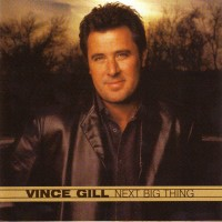 Purchase Vince Gill - Next Big Thing