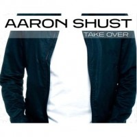 Purchase Aaron Shust - Take Over