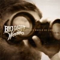 Purchase Big Daddy Weave - What Life Would Be Like