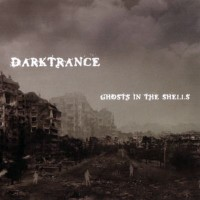Purchase Darktrance - Ghosts In The Shells