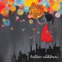 Purchase Elizabeth & The Catapult - Taller Children