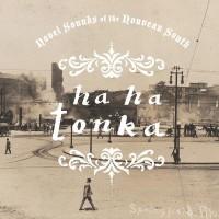 Purchase Ha Ha Tonka - Novel Sounds Of The Nouveau South
